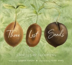 Three Lost Seeds : Stories of Becoming