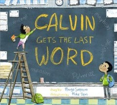 Calvin gets the last word / story by Margo Sorenson ; illustrations by Mike Deas.