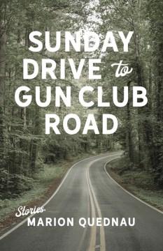 Sunday Drive to Gun Club Road