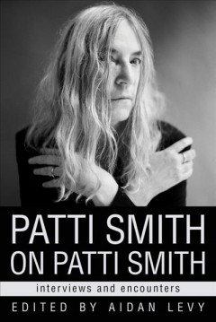 Patti Smith on Patti Smith : Interviews and Encounters