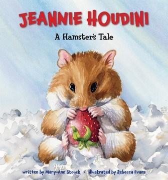 Jeannie Houdini : A Hamster's Tale