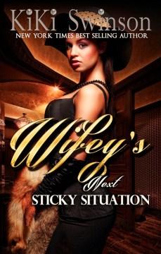 Wifey's next sticky situation
