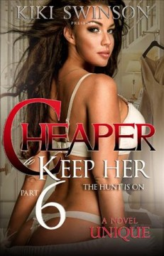 Cheaper to Keep Her : The Hunt Is on