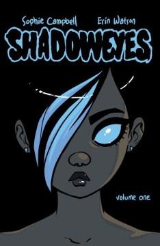 Shadoweyes. Volume one