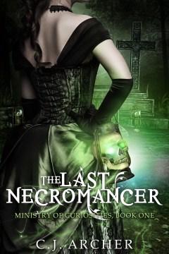 The last necromancer C.J. Archer.