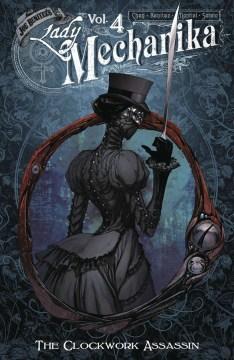 Lady Mechanika. Volume 4, The clockwork assassin