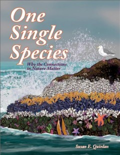 One Single Species : Why the Connections in Nature Matter