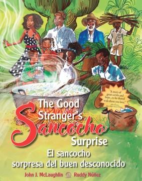 The Good Stranger's Sancocho Surprise / El sancocho sorpresa del buen desconocido