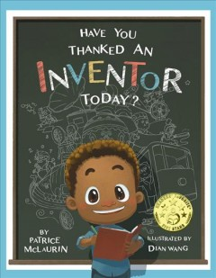 Have you thanked an inventor today? / by Patrice McLaurin.