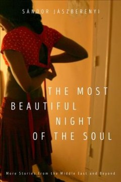 The most beautiful night of the soul : more stories from the Middle East and beyond
