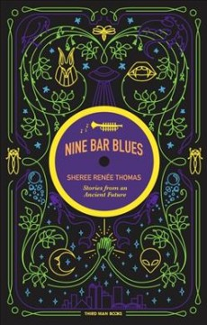 Nine Bar Blues : Stories from an Ancient Future
