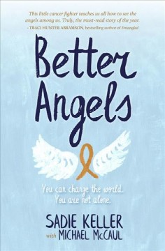 Better Angels : You Can Change the World. You Are Not Alone