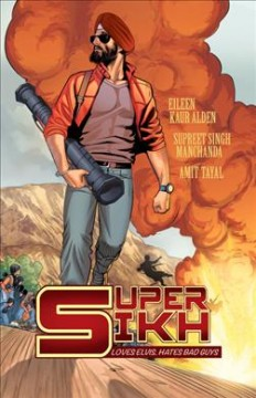 Super Sikh. Loves Elvis. Hates bad guys. Volume 1, take-off and landing / created by, Eileen Kaur Alden, Supreet Singh Manchanda ; cover & art by, Amit Tayal ; adapted by, Adrian Reynolds , Eileen Kaur Alden.