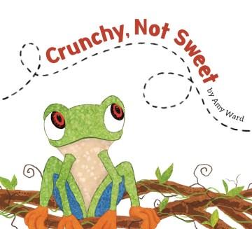 Crunchy, Not Sweet