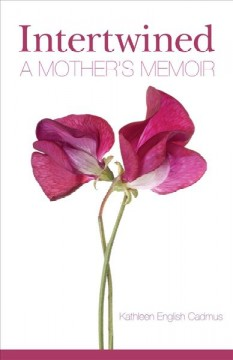 Intertwined : a mother's memoir