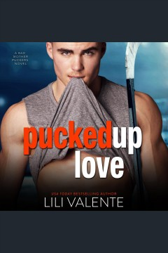 Pucked up love [electronic resource] / Lili Valente.