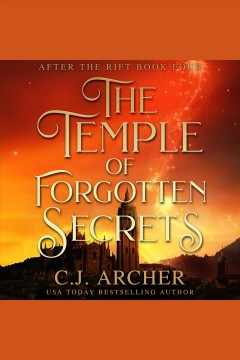 The temple of forgotten secrets [electronic resource] / C. J. Archer.