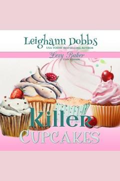 Killer cupcakes [electronic resource] / Leighann Dobbs.