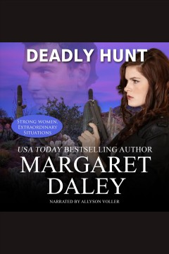 Deadly hunt [electronic resource] / Margaret Daley.