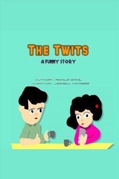 The Twits [electronic resource].