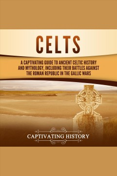 Celts [electronic resource] / Captivating History.