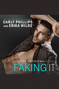 Faking it [electronic resource] / Carly Phillips.