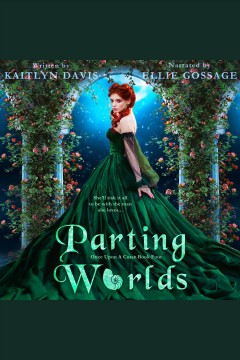 Parting worlds [electronic resource] / Kaitlyn Davis.