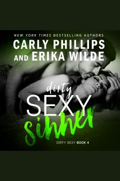 Dirty sexy sinner [electronic resource] / Carly Phillips.