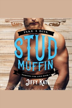 Stud muffin [electronic resource] / Jiffy Kate.