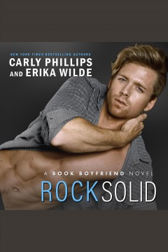 Rock solid [electronic resource] / Carly Phillips, Erika Wilde.