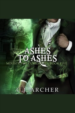 Ashes to ashes [electronic resource] / C.J. Archer.