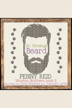 Dr. Strange Beard : Second Chance Small Town Romantic Comedy [electronic resource] / Penny Reid.