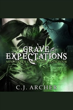Grave expectations [electronic resource] / C.J. Archer.