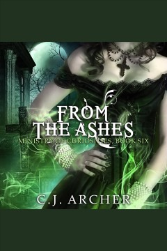 From the ashes [electronic resource] / C.J. Archer.