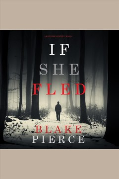 If she fled [electronic resource] / Blake Pierce.