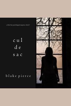 Cul de sac [electronic resource] / Blake Pierce.