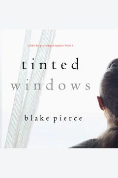 Tinted windows [electronic resource] / Blake Pierce.