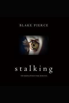 Stalking [electronic resource] / Blake Pierce.