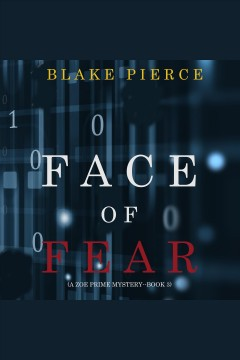 Face of Fear : Zoe Prime Mystery Series, Book 3 [electronic resource] / Blake Pierce.