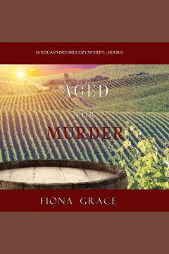 Aged for murder [electronic resource] / Fiona Grace.