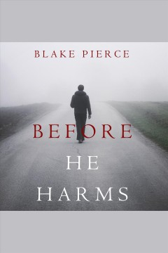 Before He Harms : A Mackenzie White Mystery Series, Book 14 [electronic resource] / Blake Pierce.