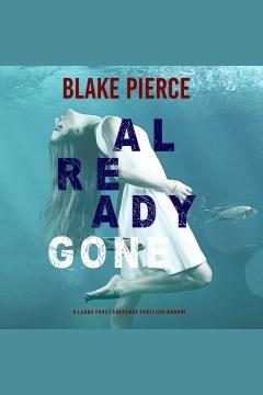 Already gone [electronic resource] / Blake Pierce.