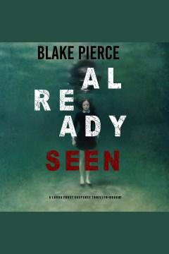 Already seen [electronic resource] / Blake Pierce.