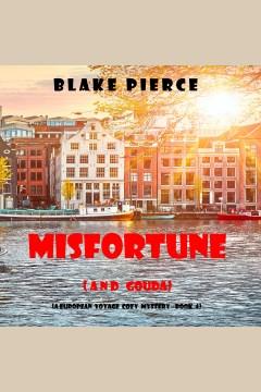 Misfortune (and gouda) [electronic resource] / Blake Pierce.
