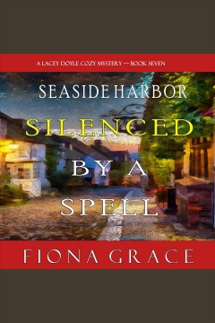Silenced by a spell [electronic resource] / Fiona Grace.