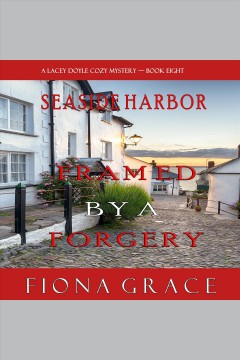Framed by a forgery [electronic resource] / Fiona Grace.