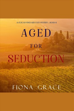 Aged for seduction [electronic resource] / Fiona Grace.