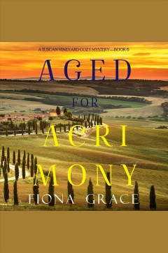 Aged for acrimony [electronic resource] / Fiona Grace.