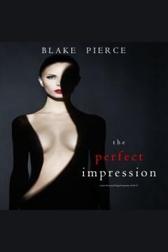 The perfect impression [electronic resource] / Blake Pierce.