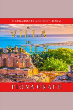 A villa in sicily: figs and a cadaver [electronic resource] / Fiona Grace.